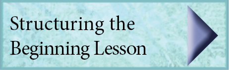 Structuring the Beginning Lesson
